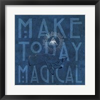 Framed Make Today Magical