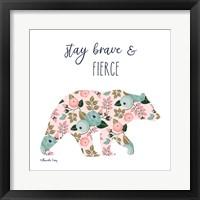 Framed Stay Brave & Fierce