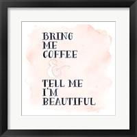 Framed Bring Me Coffee
