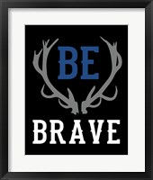 Framed Be Brave