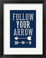 Framed Follow Your Arrow