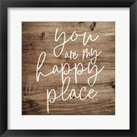 Framed You are My Happy Place