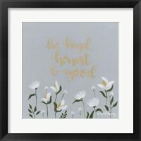Framed Be Kind, Honest & Good