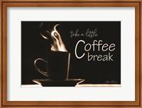Framed Take a Little Coffee Break