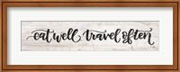 Framed Eat Well, Travel Often
