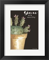 Framed You Are Worthy Cactus