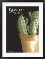 Framed You Matter Cactus
