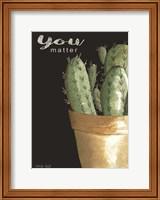 Framed You Matter Cactus