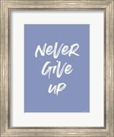 Framed Never Give Up