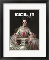 Framed Kick It