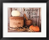 Framed Gather with Love