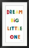 Framed Dream Big Little One Bright