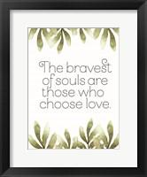 Framed Greenery Bravest of Souls