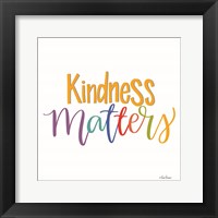 Framed Kindness Matters