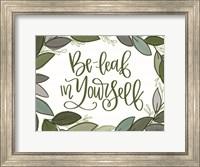 Framed Be-Leaf in Yourself