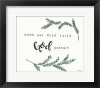 Framed When All Else Fails God Doesn't