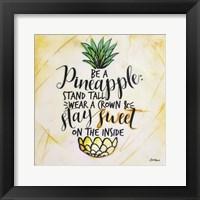 Framed Be a Pineapple