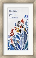 Framed Follow you Dreams