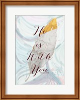 Framed He is with You
