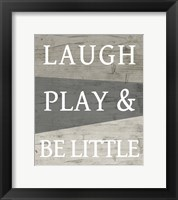Framed Laugh Play and Be Little