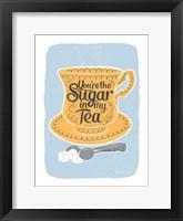 Framed Sugar in My Tea