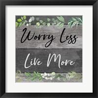 Framed Worry Less, Live More