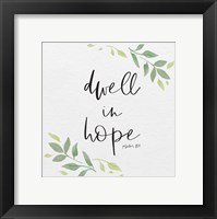 Framed Inspirational Life III-Dwell in Hope