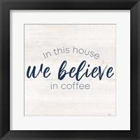 Framed Coffee Kitchen Humor VII-Believe