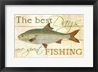 Framed Best Days are Spent Fishing