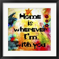 Framed Home Is Wherever Im With You