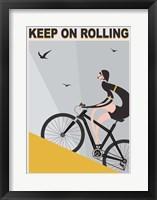 Framed Keep On Rolling