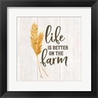 Framed Farm Life V-Better on the Farm