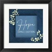 Hope Changes Everything Framed Print