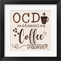 Obsessive Coffee Disorder Framed Print