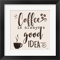 Coffee - Good Idea Framed Print