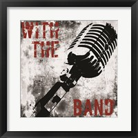 With the Band Microphone Framed Print