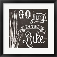 Go Jump in the Lake Framed Print