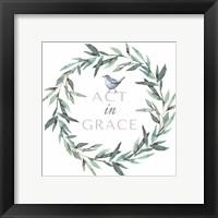 Act in Grace Framed Print