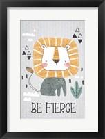 Be Fierce Framed Print