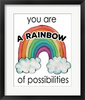Framed You Are a Rainbow Of Possibilities