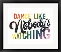 Framed Dance Like Nobody's Watching