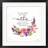 Framed Mother - To Our Family You are the World