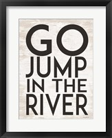 Framed Go Jump in the River