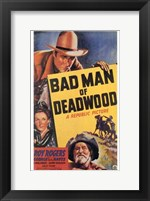 Framed Bad Man of Deadwood