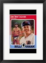 "Bull Durham - Ebby ""Nuke"" LaLoosh Framed Print"
