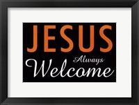 Framed Jesus Always Welcome