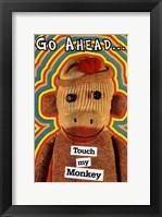 Framed Touch My Monkey