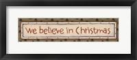 Framed We Believe In Christmas