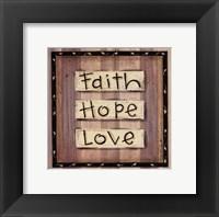 Faith, Hope, Love Framed Print