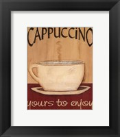 Framed Cappuccino Yours to Enjoy
